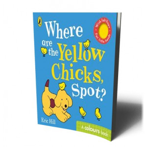 WHERE ARE THE YELLOW CHICKS, SPOT? | HILL, ERIC