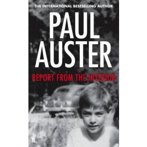 REPORT FROM THE INTERIOR | AUSTER, PAUL