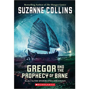 GREGOR AND THE PROPHECY OF BANE/UNDERLAND CHRONICLES#2 | COLLINS, SUZANNE