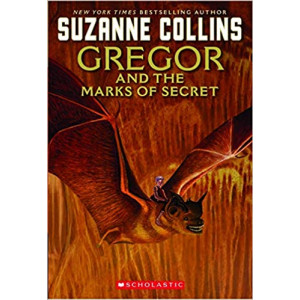 GREGOR AND THE MARKS OF SECRET/UNDERLAND CHRONICLES#4 | COLLINS, SUZANNE