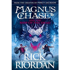 MAGNUS CHASE AND THE SHIP OF THE DEAD (BOOK 3) | RIORDAN, RICK