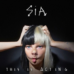 SIA THIS IS ACTING CD